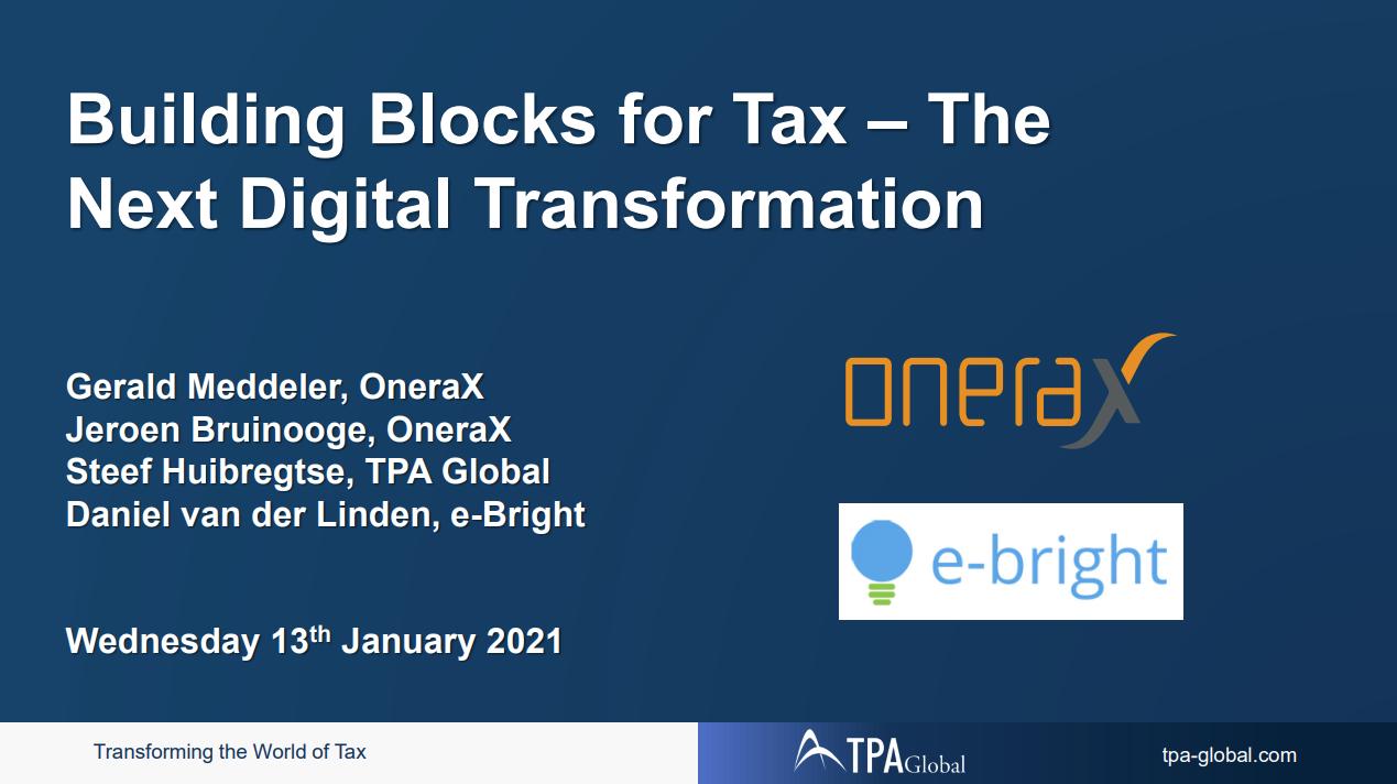 Building Blocks for Tax - The Next Digital Transformation / Compliance Tracker + OneraX